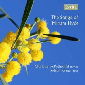 The Songs Of Miriam Hyde - Charlotte De Rothschild