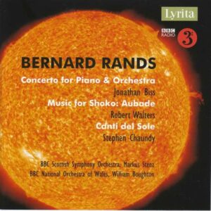 Bernard Rands: Concerto For Piano And Orchestra - - Jonathan Biss