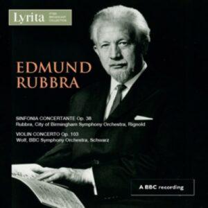 Edmund Rubbra: Sinfonia Concertante, Violin Concerto