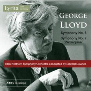 George Lloyd: Symphonies Nos. 6 & 7 - Edward Downes