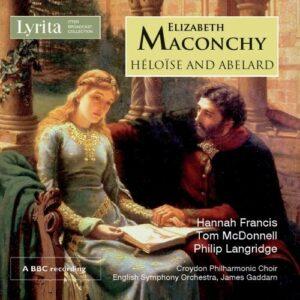 Elizabeth Maconchy: Heloise And Abelard - Hannah Francis