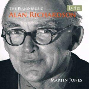 Alan Richardson: The Piano Music - Martin Jones