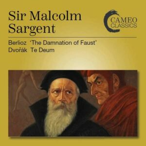 Berlioz: The Damnation Of Faust / Dvorak: Te Deum - Malcolm Sargent