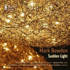 Mark Bowden : Sudden Light, portrait du compositeur. Coates, Warburton, Park, Watkins, Llewellyn.