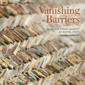 Rachet Stott : Vanishing Barriers, quatuors à cordes. Quatuor Callino.