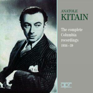 Anatole Kitain : Intégrale des enregistrements Columbia 1936-1939.