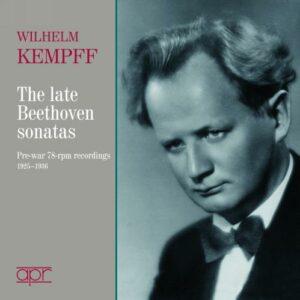 Wilhelm Kempff joue Beethoven : Sonates tardives pour piano.
