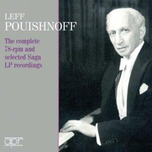 Leff Pouishnoff : Intégrales des enregistrements 78 tours et Saga Records.
