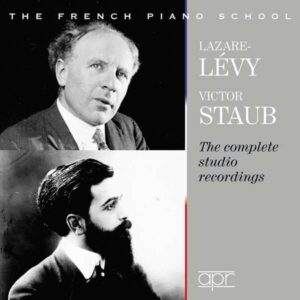 The French Piano School - Lazare Levy & Victor Staub