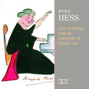 Myra Hess : Live à l'Université de l'Illinois, 1949.