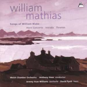 W. Mathias: Songs Of William Blake - Welsh Chamber Orchestra