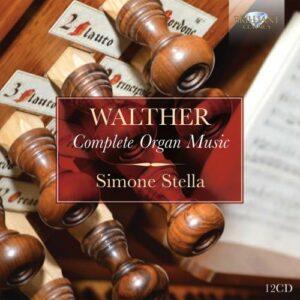 Johann Gottfried Walther: Complete Organ Music