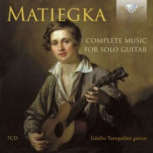 Wenzeslaus Thomas Matiegka: Complete Music For Solo Guitar - Giulio Tampalini