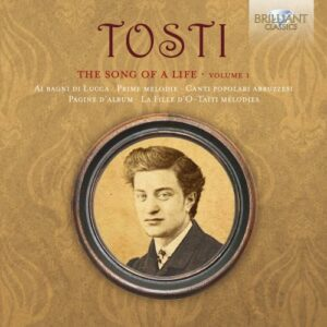 Francesco Paolo Tosti: The Song Of A Life