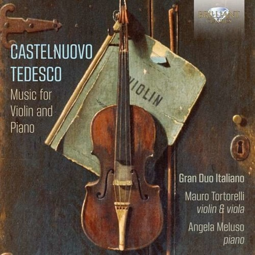Castelnuovo-Tedesco: Music For Violin And Piano - Mauro Tortorelli