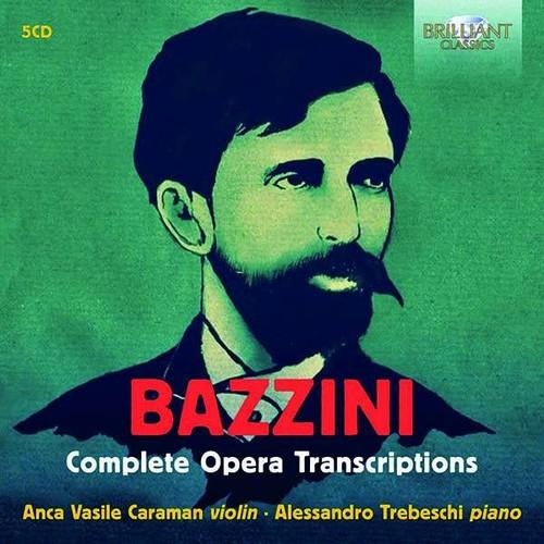 Antonio Bazzini: Complete Opera Transcriptions - Anca Vasile Caraman