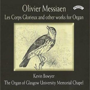 Messiaen: Les Corps Glorieux And Other Works For Organ - Bowyer