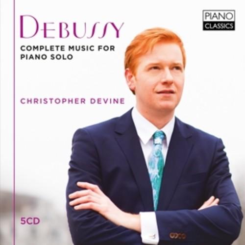 Debussy: Complete Music For Piano Solo - Christopher Devine
