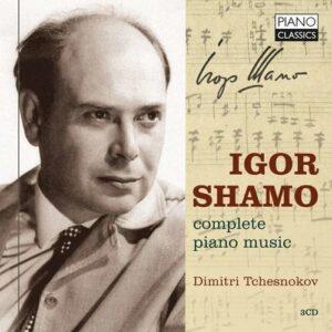Igor Shamo: Complete Piano Music - Dimitri Tchesnokov