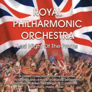 Royal Philharmonic Orchestra - Last Night of the Proms