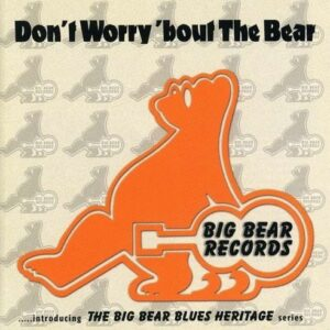 Don't Worry 'Bout The Bear