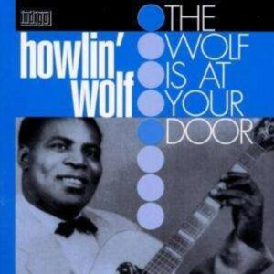 Wolf Is At Your Door - Howlin' Wolf