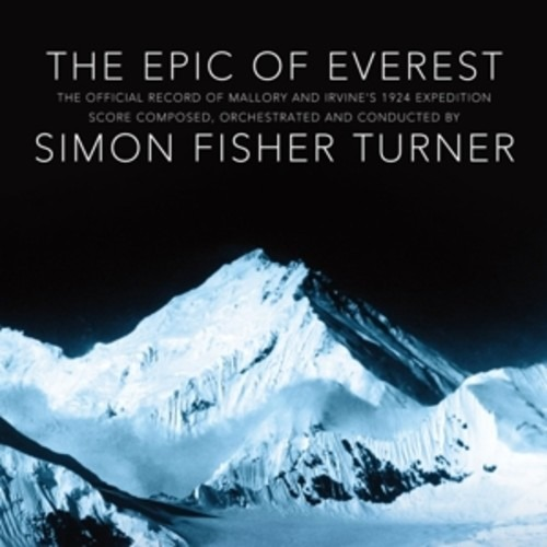 The Epic Of Everest - Simon Fisher Turner