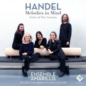 Handel: Melodies In Mind, Suites & Trio Sonatas - Ensemble Amarillis