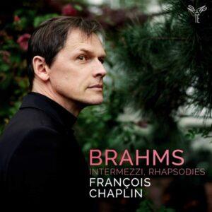 Brahms: Intermezzi, Rhapsodies - Francois Chaplin