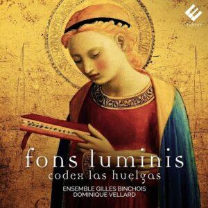 Fons Luminis, Codex Las Huelgas - Ensemble Gilles Binchois