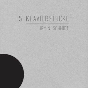 5 Klavierstücke - Irmin Schmidt