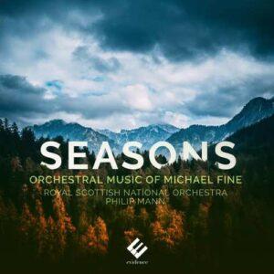 Seasons, Orchestral Music Of Michael Fine - Philip Mann