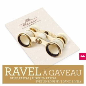Ravel A Gaveau - Denis Pascal