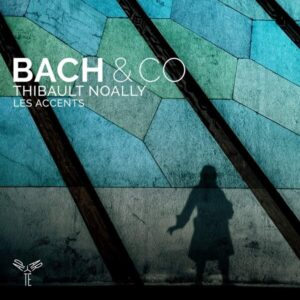 Bach & Co - Thibault Noally