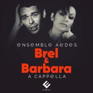 Brel & Barbara: A Cappella - Ensemble Aedes