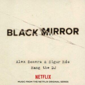 Black Mirror Hang The DJ (OST) (Vinyl) - Alex Somers & Sigur Ros