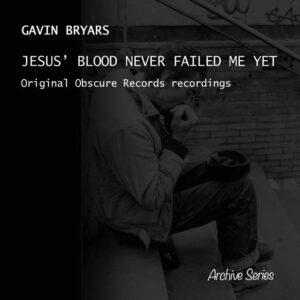 Bryars: Jesus' Blood Never Failed Me Yet