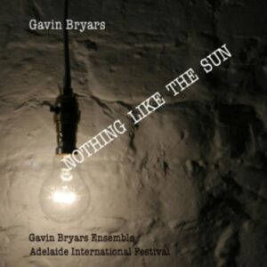 Bryars: Nothing Like The Sun