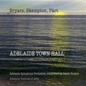 Bryars / Pärt / Skempton: Adelaide Town Hall