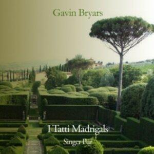 Bryars: I Tatti Madrigals - Singer Pur