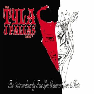 Extraordinarily Fine Line Between Love & Hate - The Tyla J. Pallas Band