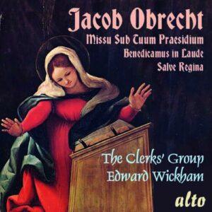 Jacob Obrecht: Missa Su Tuum Praesidium / Salve Regina - The Clerck's Group