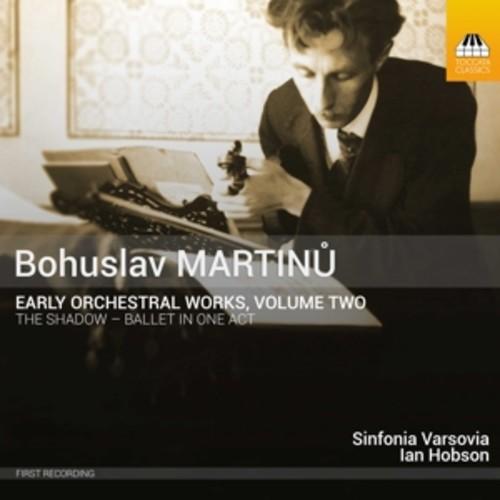 Martinu: Early Orchestral Works, Volume Two - Dorota Szczepa?ska