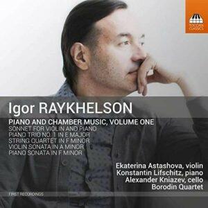 Igor Raykhelson: Piano and Chamber Music Vol.1 - Borodin Quartet
