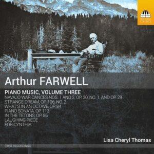 Arthur Farwell: Piano Music, Volume Three - Lisa Cheryl Thomas