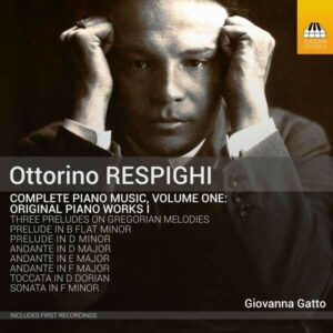 Respighi: Complete Piano Music Vol.1 - Giovanna Gatto