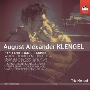 August Alexander Klengel: Piano And Chamber Music - Trio Klengel