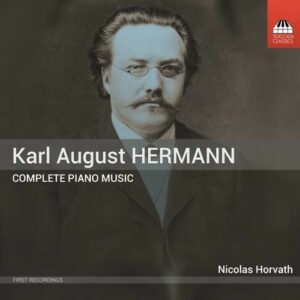 Karl August Hermann: Complete Piano Music - Nicolas Horvath
