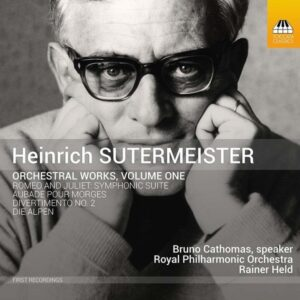 Heinrich Sutermeister: Orchestral Works Vol.1 - Bruno Cathomas