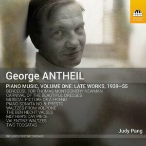 George Antheil: Piano Music, Vol.1 - Judy Pang